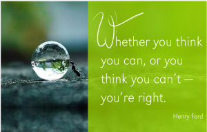 henry-ford-quote-whether-you-think-you-can-or-think-you-can_t-you_re-right