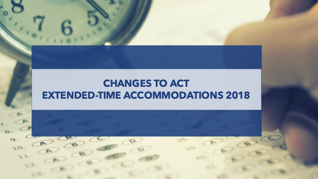 Extended-Time Act Accommodations